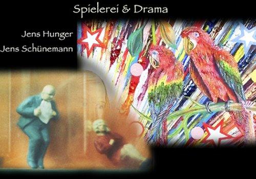 Spielerei & Drama - Jens Hunger & Jens Schünemann