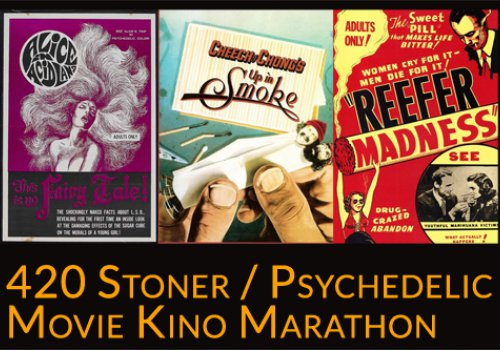 420 Stoner / Psychedelic Movie Kino Marathon [cancelled]