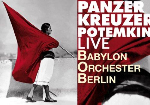 Panzerkreuzer Potemkin Live: Babylon Orchester Berlin (OmeU)